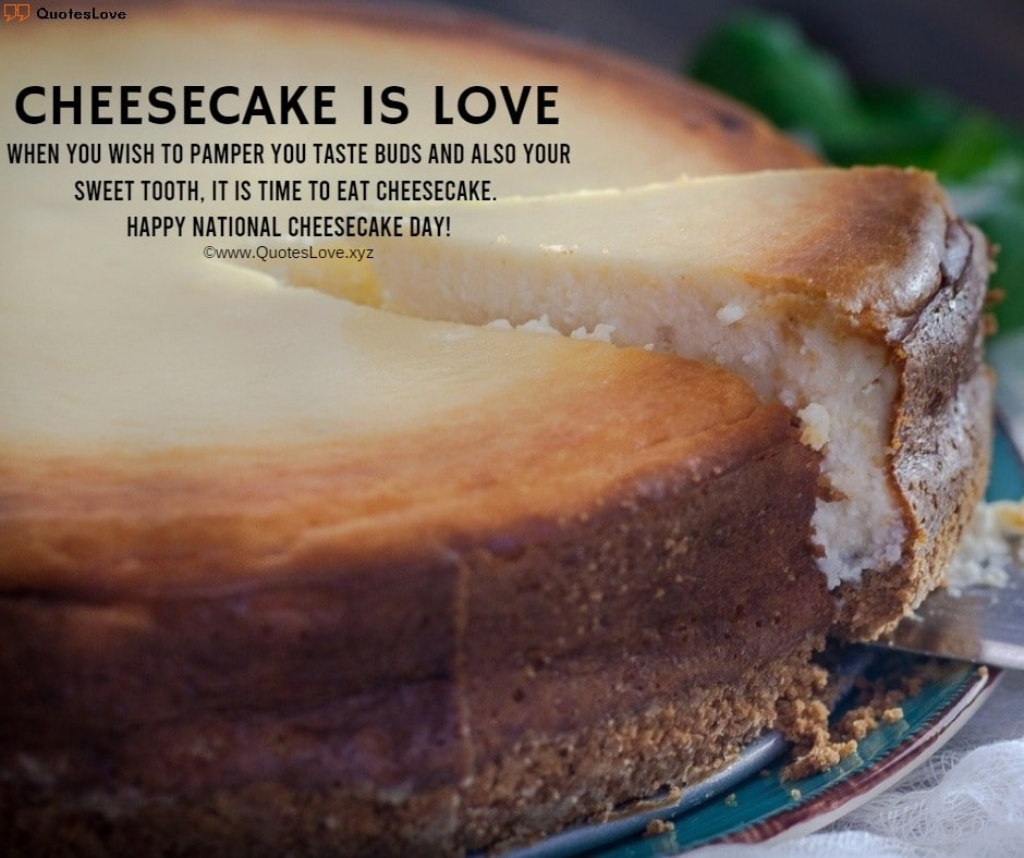 National Cheesecake Day Quotes, Sayings, Wishes, Greetings, Messages, Images, Pictures, Poster