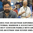Word Balloon Podcast Greg Pak, Cincy Comicon Panels With Art Adams and Ethan Van Sciver