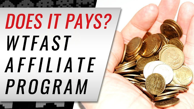 Does WTFast Affiliate Program Pays? (Payment Proof Included)