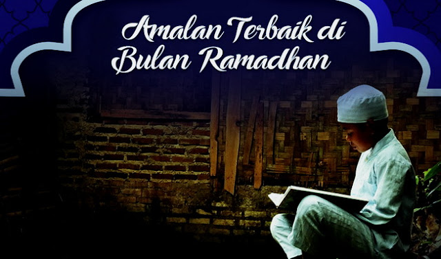 Amalan Istimewa di Bulan Ramadhan