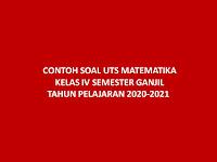 CONTOH SOAL UTS MATEMATIKA KELAS IV SEMESTER GANJIL TAHUN PELAJARAN 2020-2021
