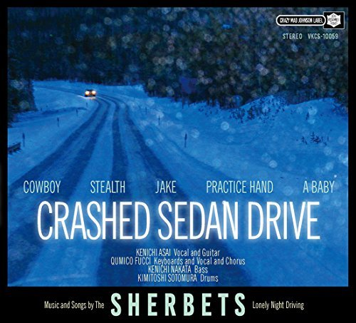 [Album] SHERBETS – CRASHED SEDAN DRIVE (2016.01.20/MP3/RAR)
