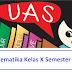 Contoh Soal Dan Jawaban UAS Matematika Kelas X (10) Semester 1 Terbaru