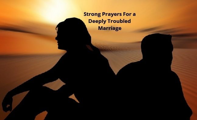 Strong Prayers For a Deeply Troubled Marriage