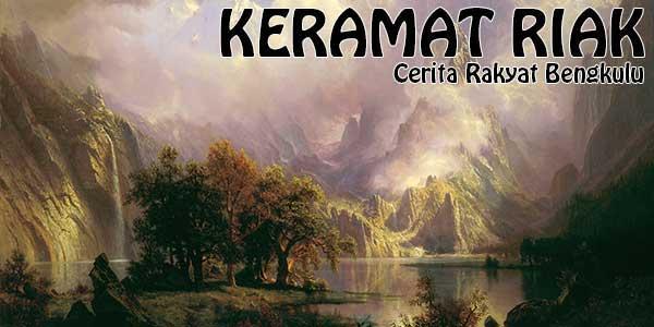 Keramat Riak, Cerita Rakyat Bengkulu