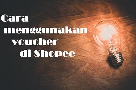 Cara Menggunakan Voucher di Shopee