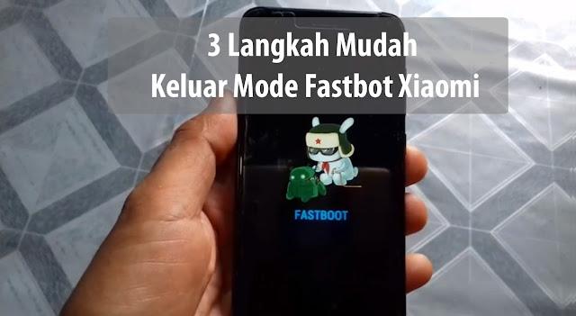 Penyebab dan Cara Keluar Mode Fastboot Xiaomi