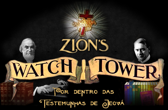 Zion's Watch Tower – Por dentro das Testemunhas de Jeová