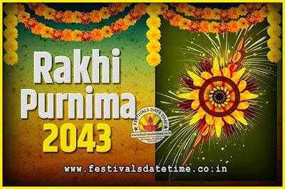 2043 Rakhi Purnima Date and Time, 2043 Rakhi Purnima Calendar
