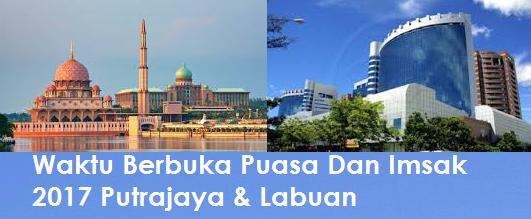 jadual Waktu Berbuka Puasa Dan Imsak 2017 Putrajaya & Labuan