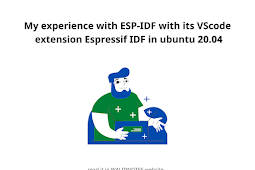 My experience with ESP-IDF with its VScode extension Espressif IDF in ubuntu 20.04