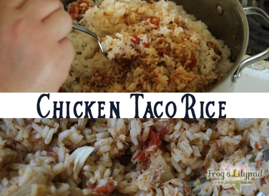 Frog's Lilypad: Chicken Taco Rice is quick,easy and perfect for the summer months. Using precooked chicken you can have this on the table within 30 minutes. frogslilypad.net