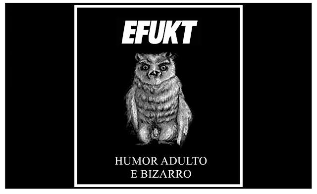 EFUKT - Pornô Bizarro