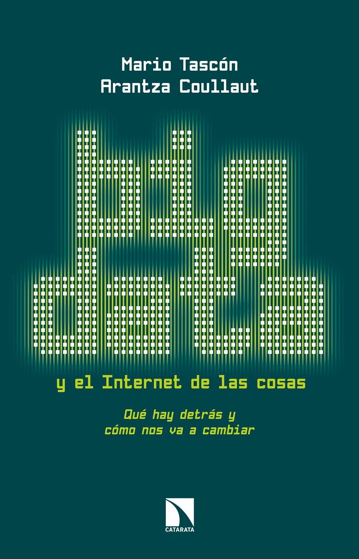 Big Data y el Internet de las cosas – Mario Tascón