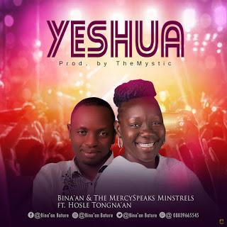 "GospelMusicTune, #Gospel Music, Yeshuwa, ""Yeshua"" by Bina'an & The MercySpeaks Minstrels feat Hosle Tongnaan"