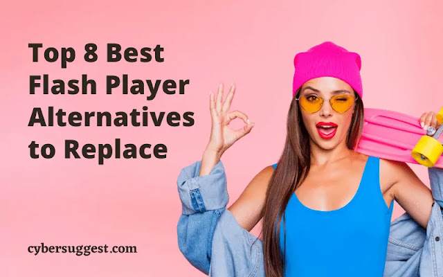 Top 8 Best Flash Player Alternatives to Replace