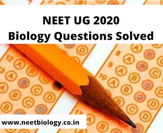 NEET UG 2020 -Biology Questions Solved (1-10)