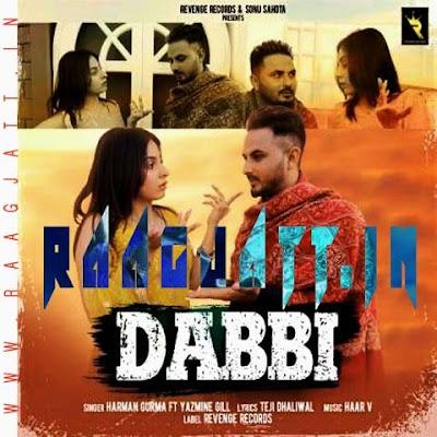 Dabbi by Harman Gurma lyrics