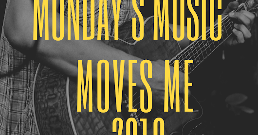 Well, hello and Happy New Year! It's Monday's Music Moves Me!