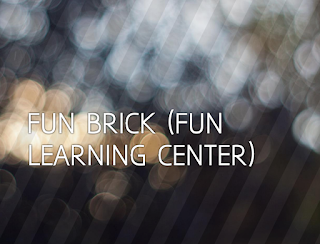 FUN BRICK (FUN LEARNING CENTER)