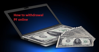 How to withdrawal PF online ?, PF online process