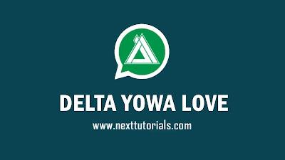 Download DELTA YOWA Love v3.5.2 Apk Latest Version Android,aplikasi delta yowhatsapp love v3.5.2,tema delta yowa love keren 2020,whatsapp mod anti ban