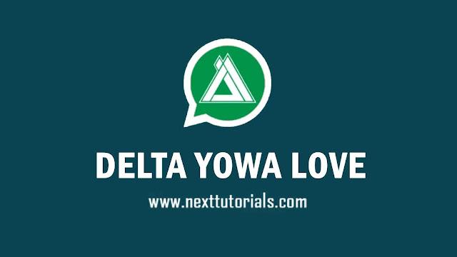 DELTA YOWA Love Fem v3.7.3F Latest Version Anti Banned,Install Aplikasi DELTA YOWhatsApp Love Anti Blokir Terbaru 2021,download tema delta yowa keren