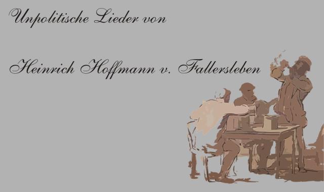 Gedichte Und Zitate Fur Alle H H V Fallersleben Unpolitische