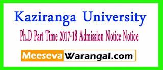 Kaziranga University Ph.D Part Time 2017-18 Admission Notice
