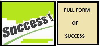 Full Form of SUCCESS