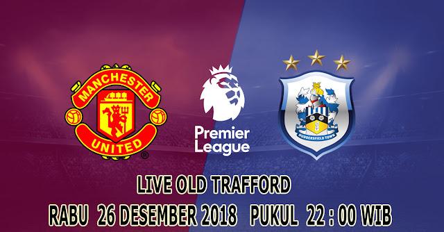Manchester United VS Huddersfield : Kembali Ke Jalur Positif