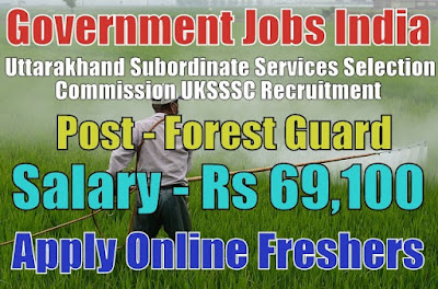 UKSSSC Recruitment 2018 for 1218 Forest Guards