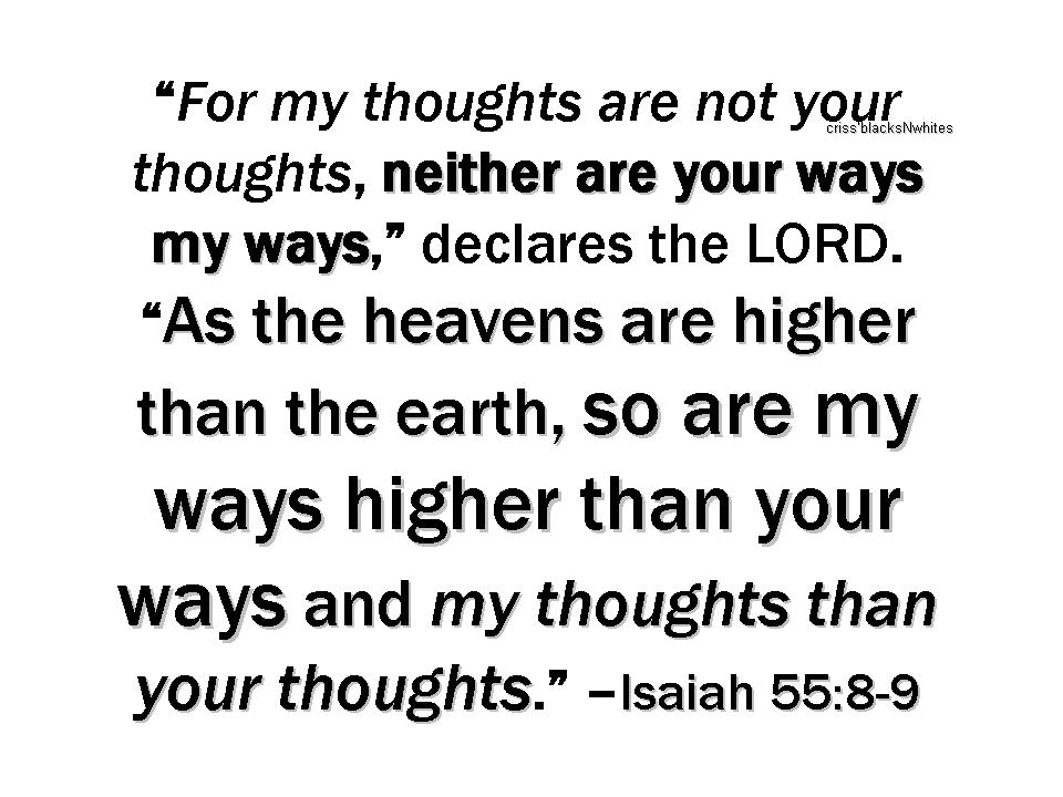 GOD's GIFTS: so are my ways higher than your ways