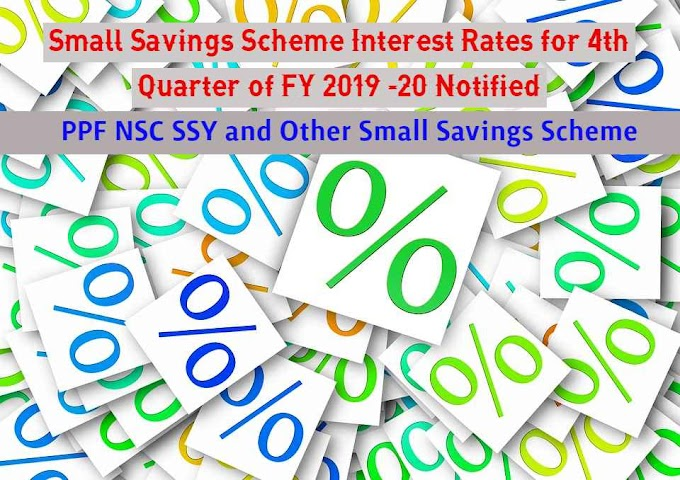 PPF NSC SSY and Other Small Savings Scheme Interest Rates for Q4 2019 -20