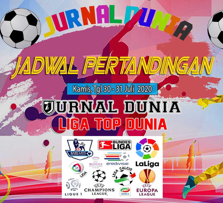 Jadwal Pertandingan Sepakbola Hari Ini, Kamis Tgl 30 - 31 Juli 2020
