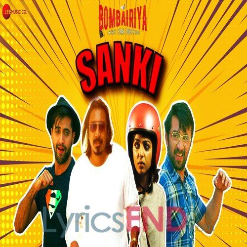 Sanki Lyrics - Bombairiya Hindi Movie [2019]
