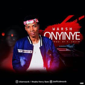 XclusiveMusic: Warsh – Onyinye (Prod By K-Smith)