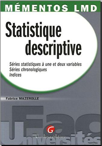 Livre : Statistique descriptive - Série statistique à une et deux variables,Séries chronologiques,Indices