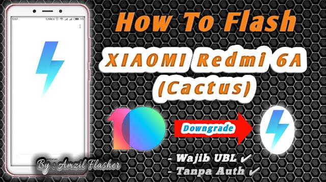 Cara Flash Redmi 6a  Cactus  Dari Miui 10 Ke Miui 9
