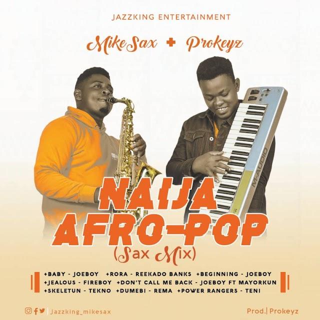 """MUSIC: MIKE SAX – """"Naija AfroPop Sax Mix"""".ft Prokeyz Muzic { @jazzking_mikesax}"""