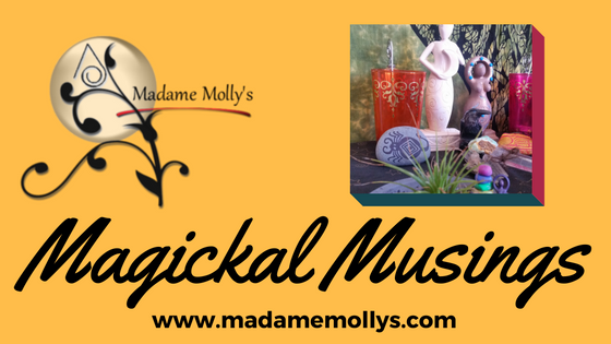 Madame Molly's Magickal Musings