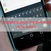 Cara Menghilangkan Prediksi Kata Di Hp Xiaomi Saat Mengetik