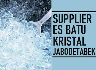 jual es batu kristal terdekat Jakarta, Tangerang, Bekasi, Bogor, Depok