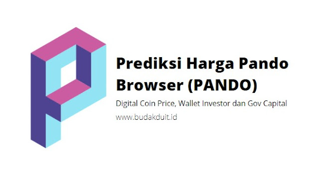 Prediksi Harga Pando Browser (PANDO)