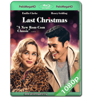 LAST CHRISTMAS: OTRA OPORTUNIDAD PARA AMAR (2019) WEB-DL 1080P HD MKV ESPAÑOL LATINO