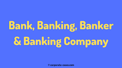 define bank, banking, banker and banking company