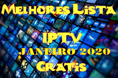Melhor Lista Iptv Janeiro 2020