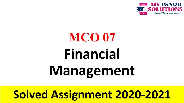 MCO 07 Financial Management  Solved Assignment 2020-21