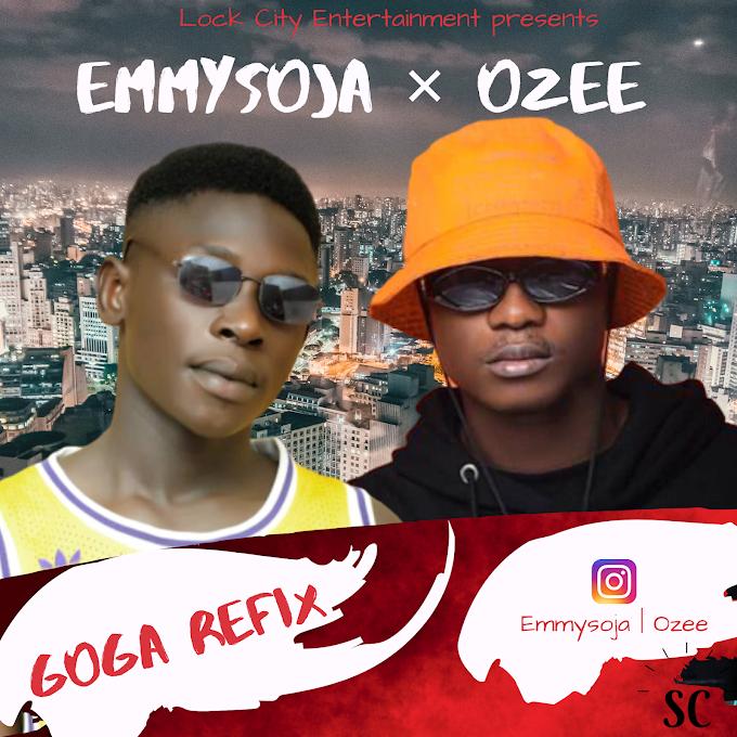 [Music] EmmySoja Ft. Ozee - Goga Refix