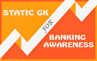 STATIC GK FOR ALL BANK EXAMS 2017
